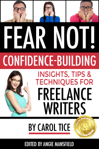 FEAR NOT! Confidence-Building Insights, Tips, and Techniques for Freelance Writers e-book