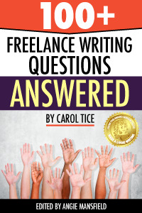 100+ Freelance Writing Questions Answered e-book By Carol Tice
